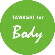 TAWASHI for Body