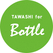 TAWASHI for Bottle